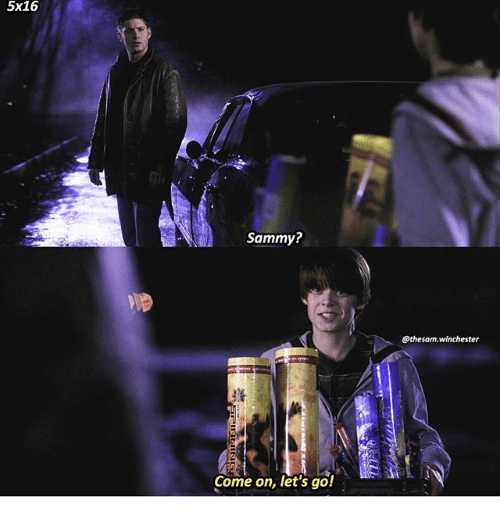 Memes, 🤖, and Winchester: 5x16  Sammy?  @thesam.winchester  Come on, let's go!