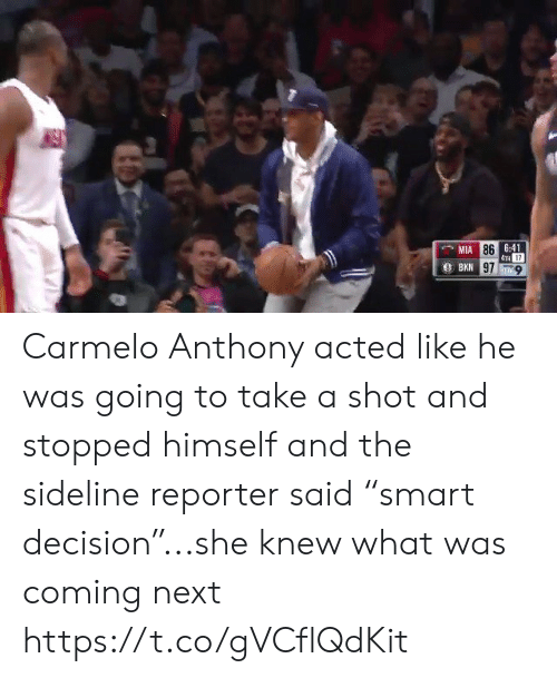 """Carmelo Anthony, Sports, and Mia: 6:41  TH 17  97-9  MIA  86 Carmelo Anthony acted like he was going to take a shot and stopped himself and the sideline reporter said """"smart decision""""...she knew what was coming next https://t.co/gVCflQdKit"""