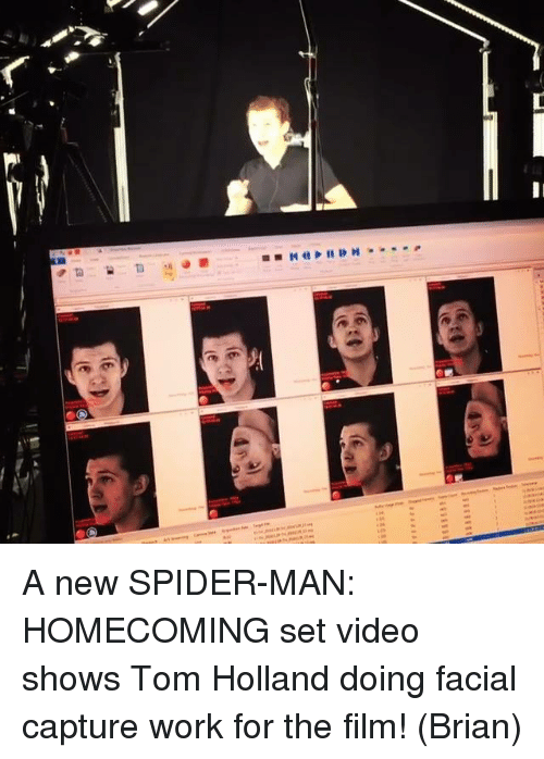 Memes, Spider, and Spiders: (6  (6  (6  H4EII 쇼 D N ■■ A new SPIDER-MAN: HOMECOMING set video shows Tom Holland doing facial capture work for the film!  (Brian)