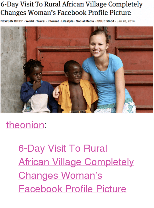 Facebook Internet And News 6 Day Visit To Rural African Village Completely