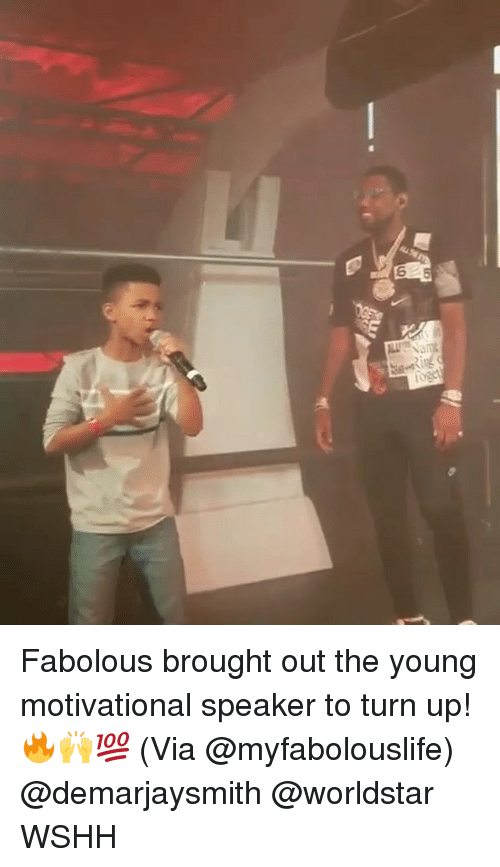 Fabolous, Memes, and Turn Up: 6 Fabolous brought out the young motivational speaker to turn up! 🔥🙌💯 (Via @myfabolouslife) @demarjaysmith @worldstar WSHH