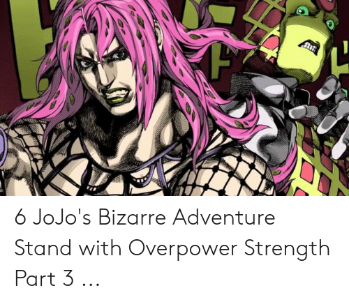 6 JoJo's Bizarre Adventure Stand With Overpower Strength
