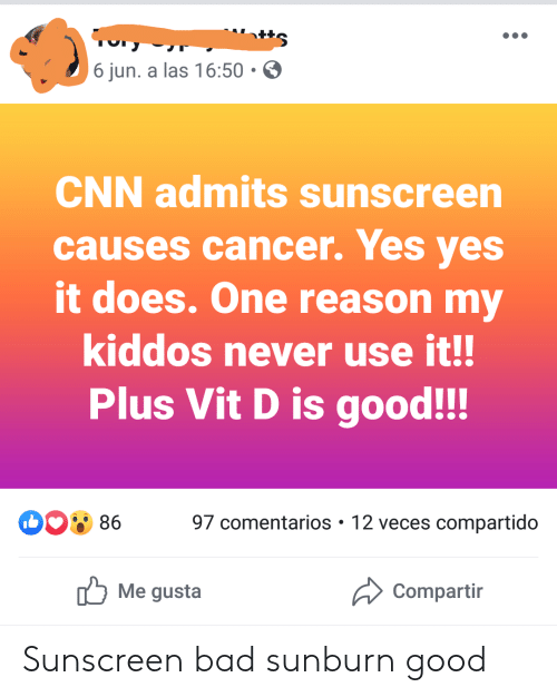 6 Jun a Las 1650 CNN Admits Sunscreen Causes Cancer Yes Yes
