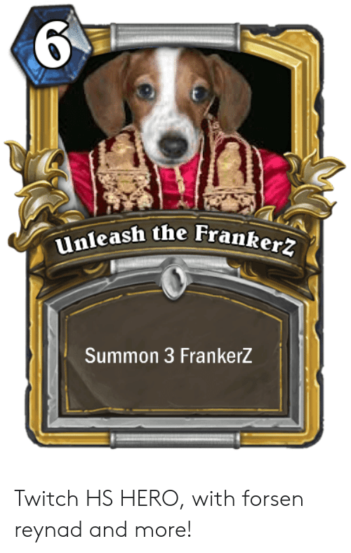 6 Unleash the Franke Summon 3 FrankerZ Twitch HS HERO With