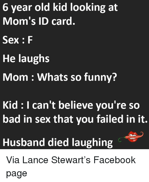 6 Year Old Kid Looking at Mom's ID Card Sex F He Laughs Mom Whats So