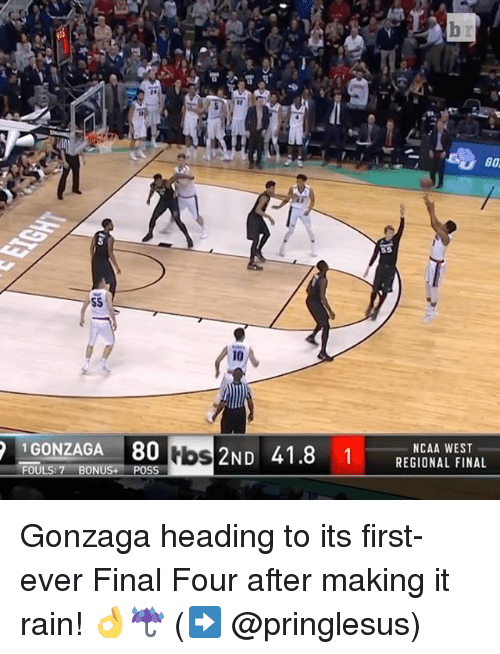 Sports, Gonzaga, and Final Four: 60  1 GONZAGA 80  ND 41.8 1  NCAA WEST  REGIONAL FINAL  lbs  OULS: 7 ONU  SS Gonzaga heading to its first-ever Final Four after making it rain! 👌☔️ (➡️ @pringlesus)