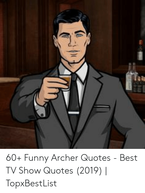 60+ Funny Archer Quotes - Best TV Show Quotes 2019 ...