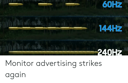 60HZ AM 144HZ -240hz Monitor Advertising Strikes Again | Advertising