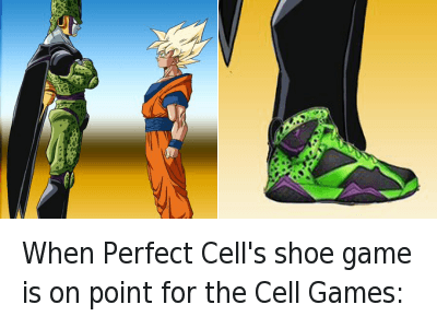 When Perfect Cell's shoe game is on point for the Cell Games: : When Perfect Cell's shoe game is on point for the Cell Games: When Perfect Cell's shoe game is on point for the Cell Games: