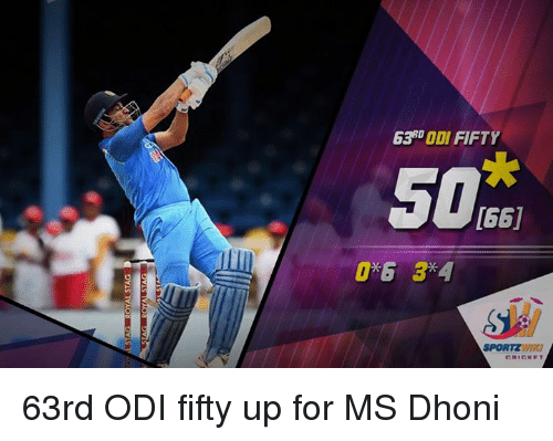 Memes, 🤖, and Dhoni: 63 ODI FIFTY  166  SPORTZWI 63rd ODI fifty up for MS Dhoni