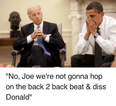 """No, Joe we're not gonna hop on the back 2 back beat & diss Donald"" : @Ron_XXI  ''No, Joe we're not gonna hop on the back 2 beat & diss Donald'' ""No, Joe we're not gonna hop on the back 2 back beat & diss Donald"""