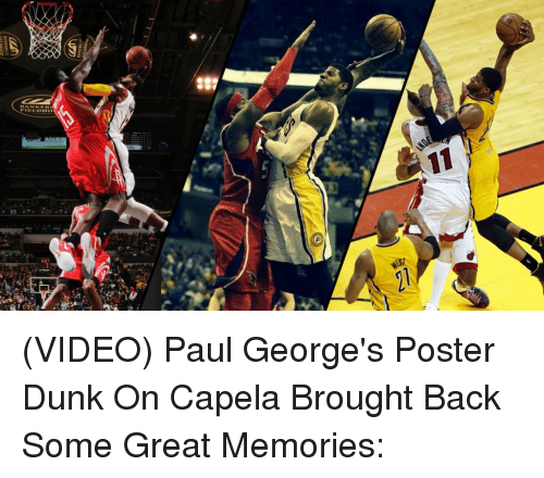 e736d61f8ea 65 VIDEO Paul George s Poster Dunk on Capela Brought Back Some Great ...