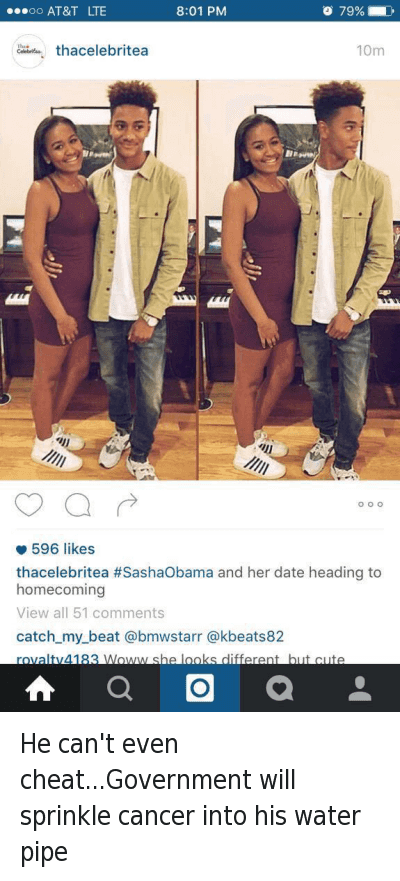 Cheating, Dating, and Funny Jokes: @JabzTheLad  He can't even cheat...Government will sprinkle cancer into his water pipe   @thacelebritea #SashaObama and her date heading to homecoming He can't even cheat...Government will sprinkle cancer into his water pipe