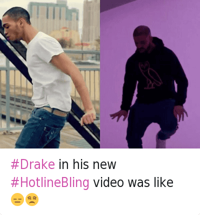 Drake in his new HotlineBling video was like 😑😒 :  #Drake in his new #HotlineBling video was like 😑😒 Drake in his new HotlineBling video was like 😑😒