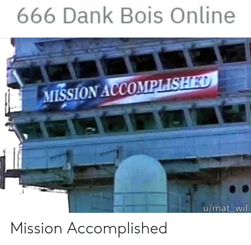 666 Dank Bois Online MISSION ACCOMPLISHED Umat_wil Mission