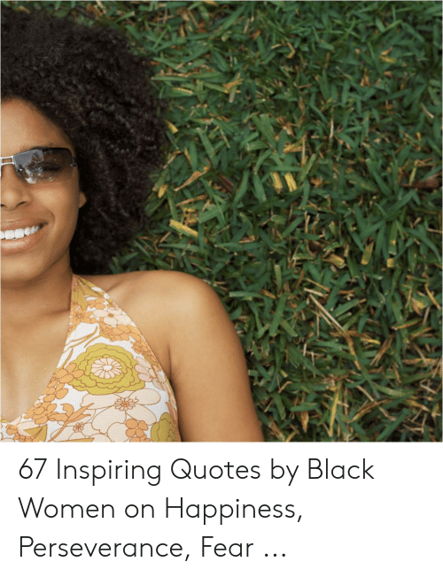 67 Inspiring Quotes by Black Women on Happiness Perseverance