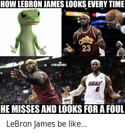 LeBron James be like... : @NBAMemes  How LeBron James looks every time he misses   And looks for a foul LeBron James be like...