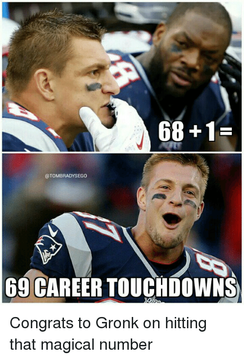 68 1 tombradysego 69 career touchdowns congrats to gronk on 5685952 68 1 69 career touchdowns congrats to gronk on hitting that