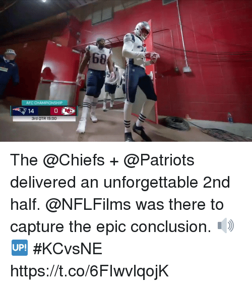 Memes, Patriotic, and Chiefs: 68  AFC CHAMPIONSHIP  14  0  3rd OTR 15:00 The @Chiefs + @Patriots delivered an unforgettable 2nd half.  @NFLFilms was there to capture the epic conclusion. 🔊🆙 #KCvsNE https://t.co/6FIwvlqojK