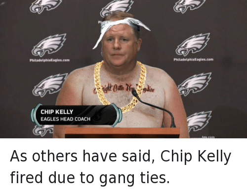 @IgglesCoverage  Chip Kelly  Eagles head coach As others have said, Chip Kelly fired due to gang ties.