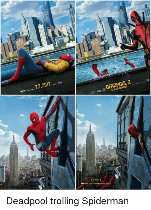 Funny, Trolling, and Deadpool: 7.7.2017  IS ALSO COMINGI  7.7.2017 Deadpool trolling Spiderman