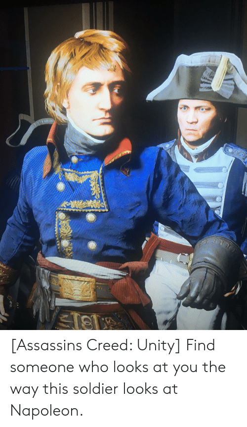 7 Assassins Creed Unity Find Someone Who Looks At You The Way This