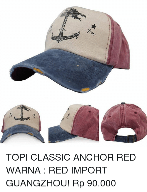 Memes, 🤖, and Classics: 7: G TOPI CLASSIC ANCHOR RED WARNA :