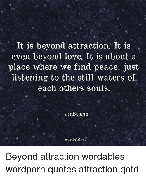 7 It Is Beyond Attraction It Is Even Beyond Love It Is About A Place