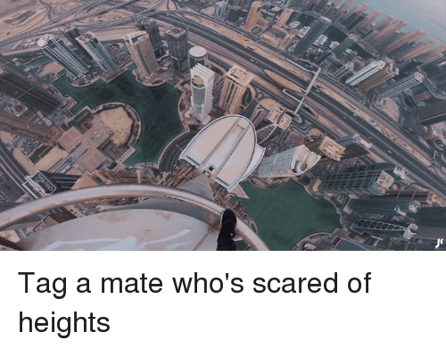 7 tag a mate whos scared of heights 6278631 ✅ 25 best memes about scared of height scared of height memes
