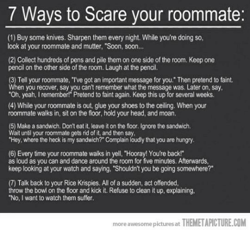 7 Ways to Scare Your Roommate 1 Buy Some Knives Sharpen Them