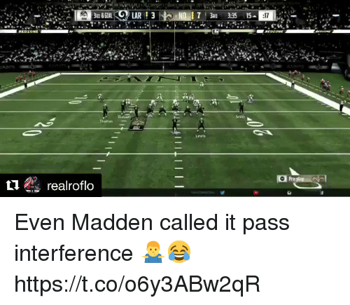 Memes, 🤖, and Madden: 70 335 15-  17  REDIONE Even Madden called it pass interference 🤷‍♂️😂 https://t.co/o6y3ABw2qR