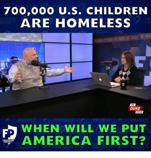 70000O US CHILDREN ARE HOMELESS EEDOM ROJECT DR DUKE SHOW