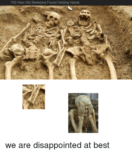 Disappointed, Best, and Dank Memes: 700-Year-Old Skeletons Found Holding Hands