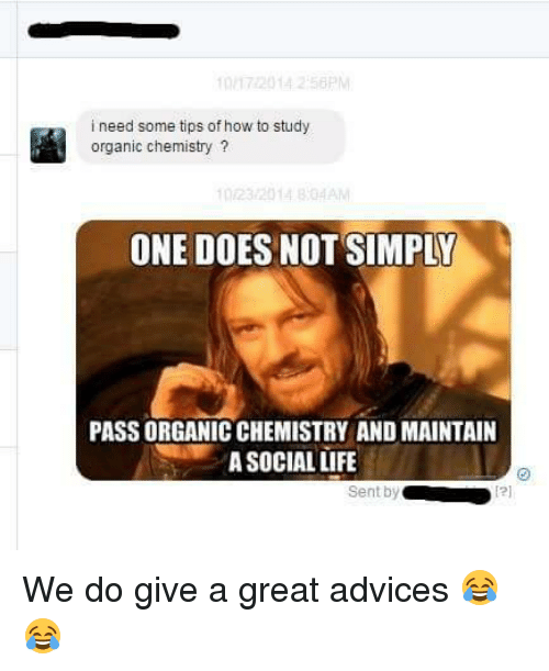 712014 256pm i need some tips of how to study 7909154 ✅ 25 best memes about organic chemistry organic chemistry memes,Funny Organic Chemistry Memes