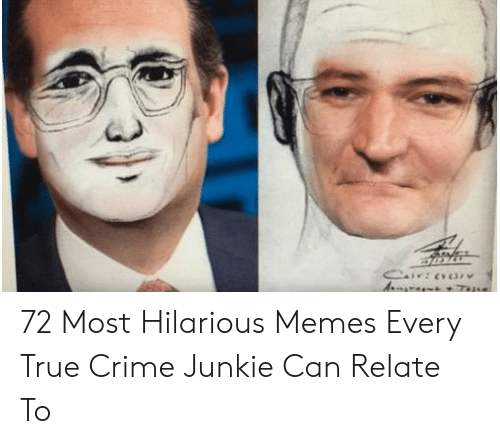 72 Most Hilarious Memes Every True Crime Junkie Can Relate