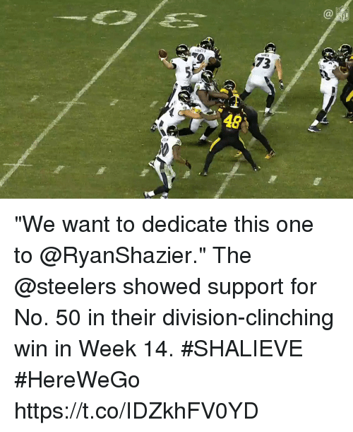 "Memes, Steelers, and 🤖: 73  48 ""We want to dedicate this one to @RyanShazier.""  The @steelers showed support for No. 50 in their division-clinching win in Week 14. #SHALIEVE #HereWeGo https://t.co/IDZkhFV0YD"