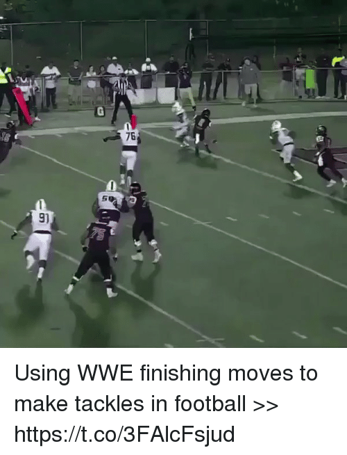 Football, Nfl, and Sports: 76  0  9) Using WWE finishing moves to make tackles in football >> https://t.co/3FAlcFsjud