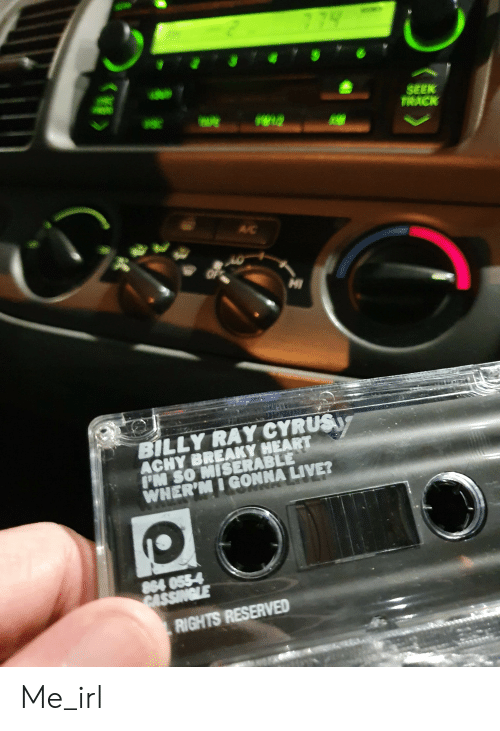 Heart, Live, and Irl: 774  SEEK  TRKCK  w12  /C  OF  HI  BILLY RAY CYRUS  ACHY BREAKY HEART  IM SO MISERABLE  WHER'MI GONNA LIVE?  864 055-4  CASSINGLE  RIGHTS RESERVED Me_irl