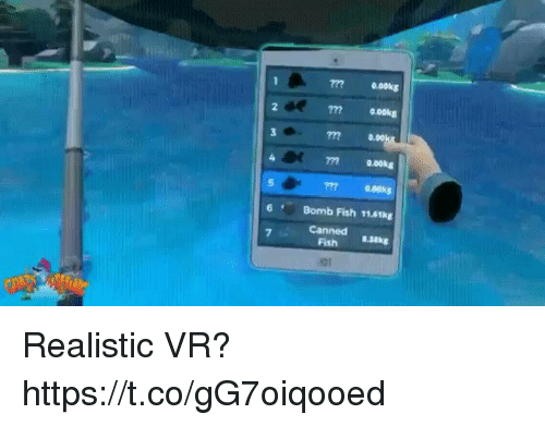 Fish, Bomb, and  Realistic: 7770.oks  2  777 0.00kg  7m  0.ooks  6 Bomb Fish 11.6tkg  Canned  7  Fish kg Realistic VR? https://t.co/gG7oiqooed