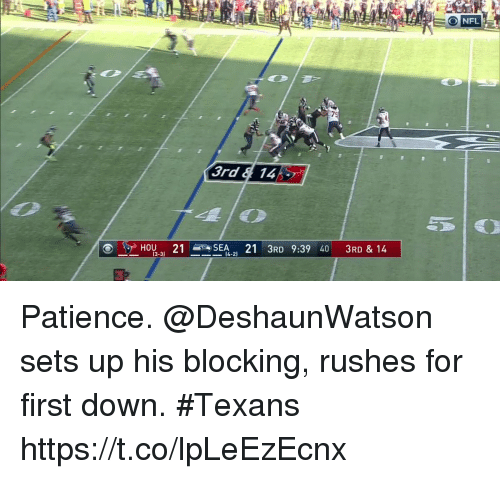 Memes, Patience, and Texans: 79  3rd & 14: Patience. @DeshaunWatson sets up his blocking, rushes for first down. #Texans https://t.co/lpLeEzEcnx
