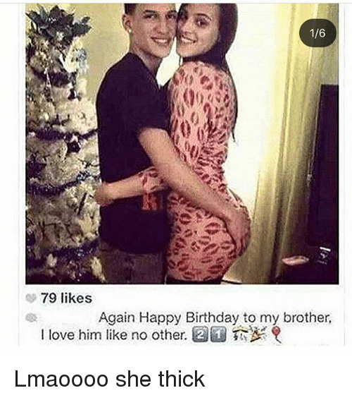 Birthday Love And Memes 79 Likes Again Happy To My Brother