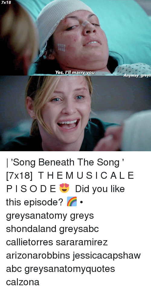 7x18 Yes Ill Marry You Anyway Greys Song Beneath The Song
