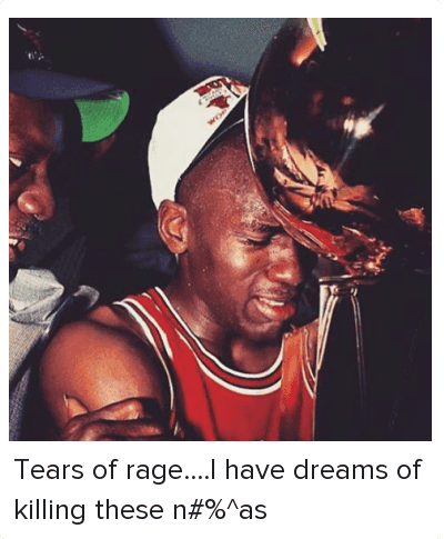 Tears of rage....I have dreams of killing these n%^as: @meek mill  Tears of rage....I have dreams of killing these n#%^as Tears of rage....I have dreams of killing these n%^as