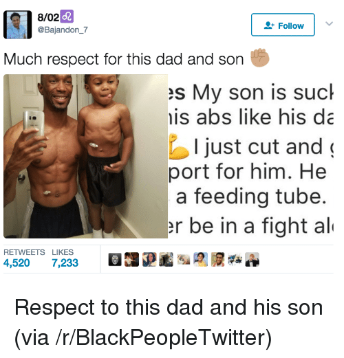 Blackpeopletwitter Dad And Respect 8 02 Bajandon_7 Follow I Much Respect