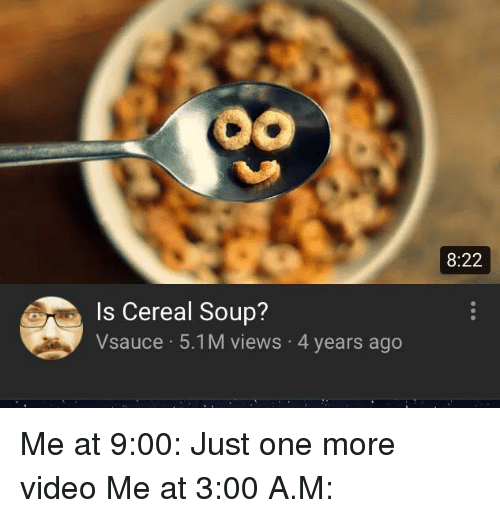 8-22-is-cereal-soup-vsauce-5-1m-views-4-years-ago-39965960 image