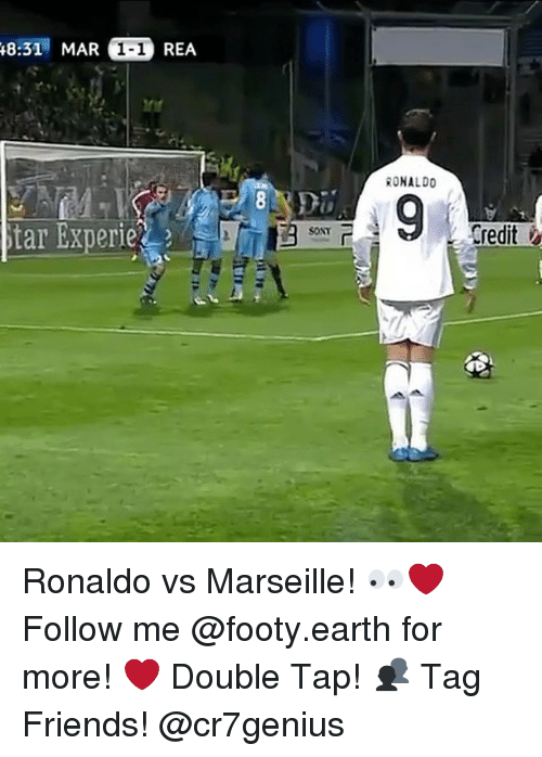 Friends, Memes, and Earth: 8:31 MAR 1-1 REA  RONALDO  Credit  star Experie Ronaldo vs Marseille! 👀❤️ Follow me @footy.earth for more! ❤️ Double Tap! 👥 Tag Friends! @cr7genius