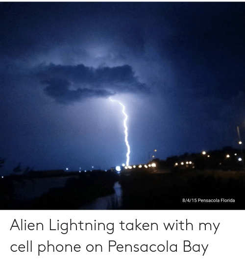 8415 Pensacola Florida Alien Lightning Taken With My Cell