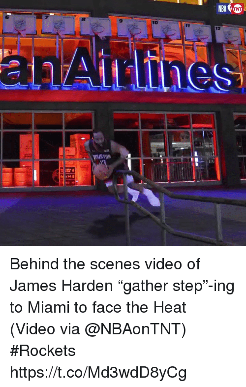 "James Harden, Sports, and Heat: 8  9  10  12  an Behind the scenes video of James Harden ""gather step""-ing to Miami to face the Heat  (Video via @NBAonTNT) #Rockets  https://t.co/Md3wdD8yCg"