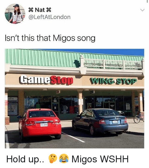 Memes, Migos, and Wshh: 8 Nat 8  @LeftAtLondon  Isn't this that Migos song  GamesLOP WING STOP Hold up.. 🤔😂 Migos WSHH