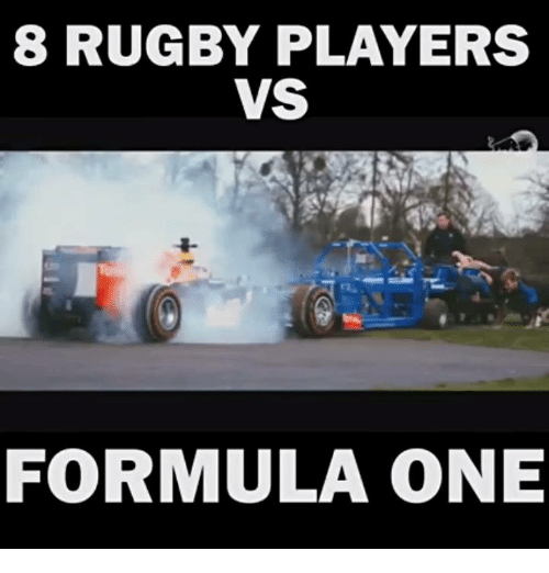 Memes, Rugby, and 🤖: 8 RUGBY PLAYERS  VS  FORMULA ONE